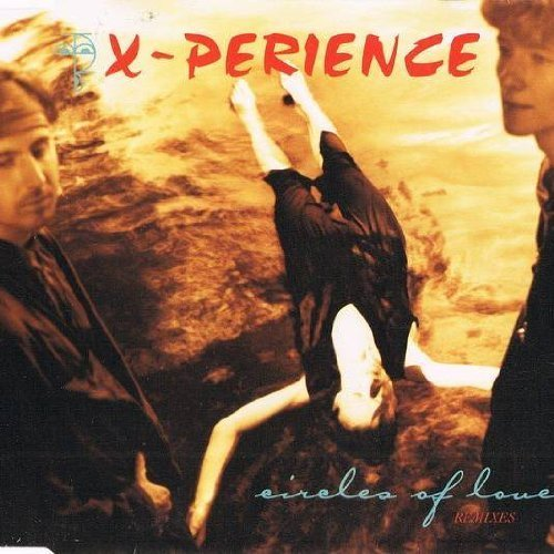 Bild 1: X-Perience, Circles of love-Remixes (1995)