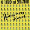 MC Flittchen, Hänschen tanzt (feat. Zwerg-Tronic)