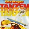 Max Greger, Tanzen, tanzen, tanzen (1982)