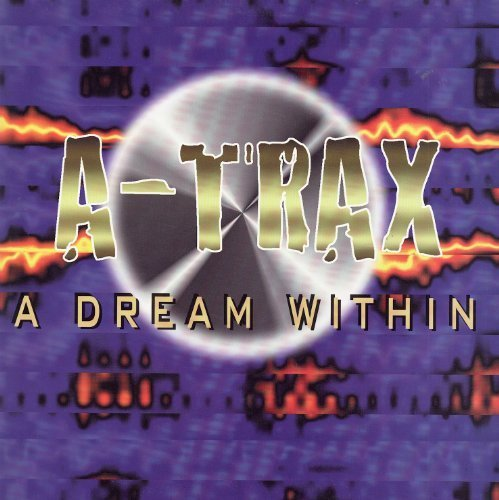 Bild 1: A-Trax, A dream within