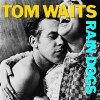 Tom Waits, Rain dogs (1985)
