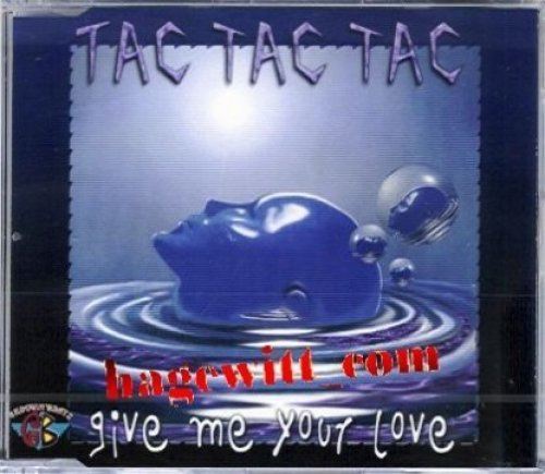 Bild 1: Tac Tac Tac, Give me your love (1997)