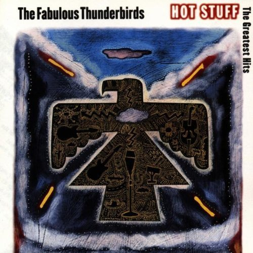 Bild 1: Fabulous Thunderbirds, Hot stuff-The greatest hits (1992)