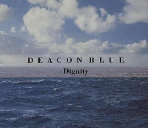 Bild 1: Deacon Blue, Dignity (#6604482)