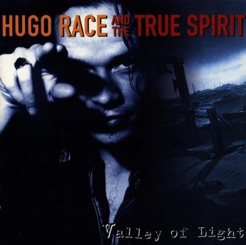 Bild 2: Hugo Race, Valley of light (& The True Spirit)