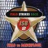 Italo strikes back 2 (1998), J.V.P., Xenon, Matura, DJ Jacques, Anyway, Sigma, Goom..