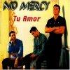 No Mercy, Tu amor (1998)