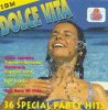 Dolce Vita-36 special Party Hits, Joy (Touch by touch, 5:28), Real Life, Saphir, Stretch (Why did.. [Swedish Remix])..