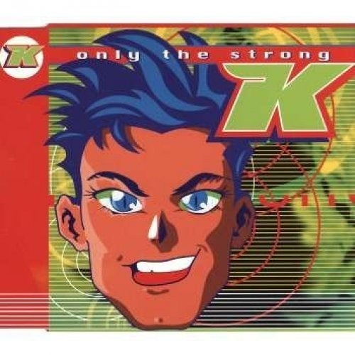 Bild 1: K, Only the strong (5 versions, 1998, by Kai Tracid)