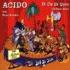 Acido, Di da di dam.. (1999, feat. Bryan Sanders)