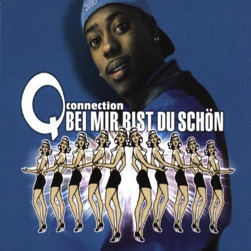 Bild 1: Q-Connection, Bei mir bist du schön (1999)