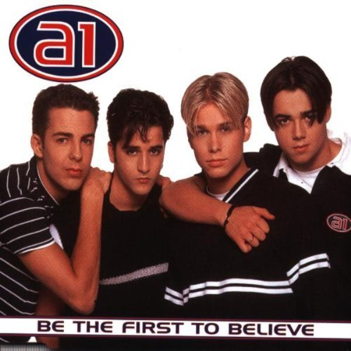 Bild 1: A1, Be the first to believe (1999)