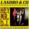 Landro & Co, Hey mr. dj (Put the needle on the record Remix, 1989)