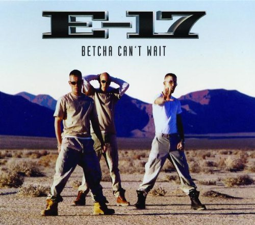 Bild 1: E-17, Betcha can't wait (1999)