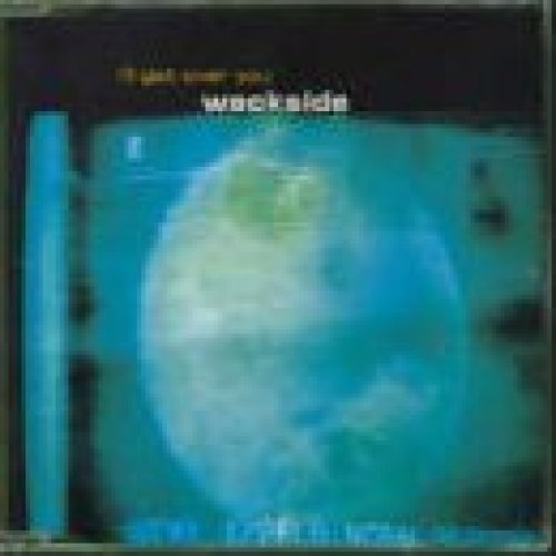 Bild 1: Wackside, I'll get over you (1999)