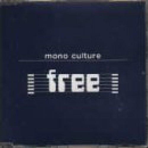 Bild 1: Mono Culture, Free (1998)