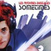 Les Rhythmes Digitales, Sometimes