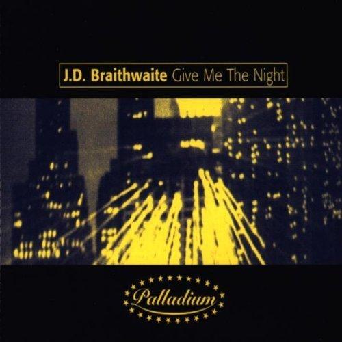 Bild 1: J.D. Braithwaite, Give me the night (5 versions, 1999)