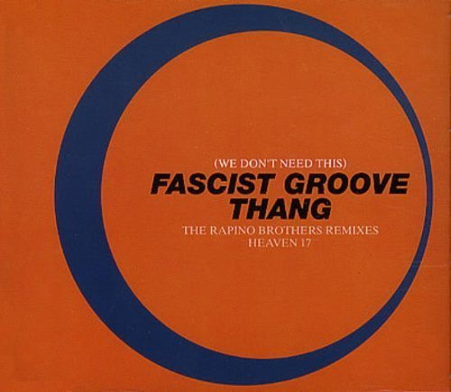 Bild 1: Heaven 17, (We don't need this) fascist groove thang (Rapino Brothers Remixes, 1993)