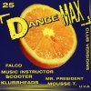 Dance Max 25 (1998), Scooter, Klubbheads, Kai Tracid, Paffendorf, Vengaboys, Falco, Superboys..