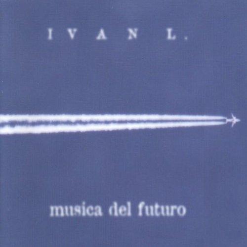 Bild 1: Ivan L., Musica del futuro