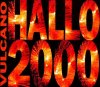 Vulcano, Hallo 2000 (1999)