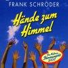 Frank Schröder, Hände zum Himmel (2000)