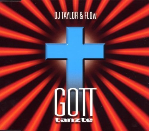 Bild 1: DJ Taylor & F.L.O.W., Gott tanzte (1999)