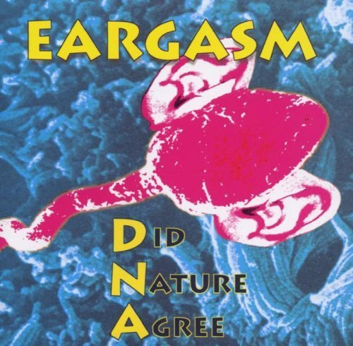 Bild 1: Eargasm, D(id) n(ature) a(gree; 1996)