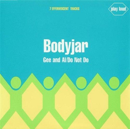 Bild 1: Bodyjar, Gee and all/Do not do (7 tracks, 1994/95)