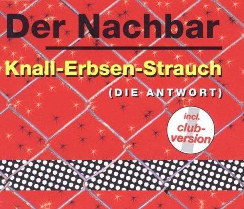 Bild 1: Der Nachbar, Knall-Erbsen-Strauch (Die Antwort; 1999)