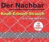 Der Nachbar, Knall-Erbsen-Strauch (Die Antwort; 1999)