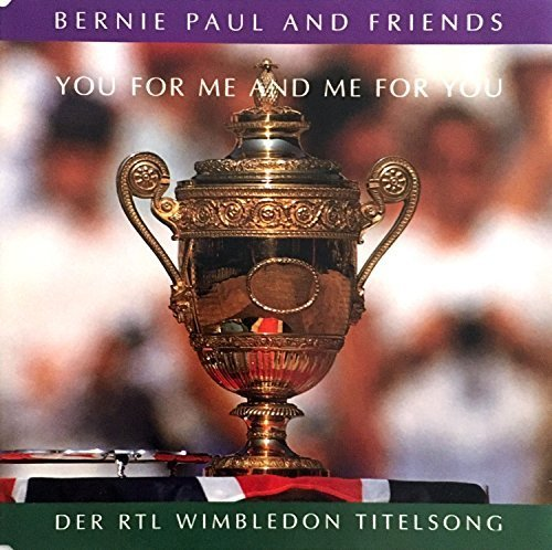 Bild 1: Bernie Paul, You for me and me for you-RTL Wimbledon Titelsong (1990, & Friends)