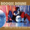 Boogee Deluxe, Don't stop 'til you get enough '99