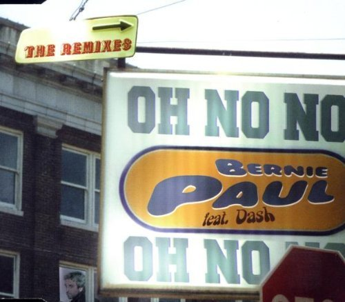 Bild 1: Bernie Paul, Oh no no (Remixes, 1999, feat. Dash)