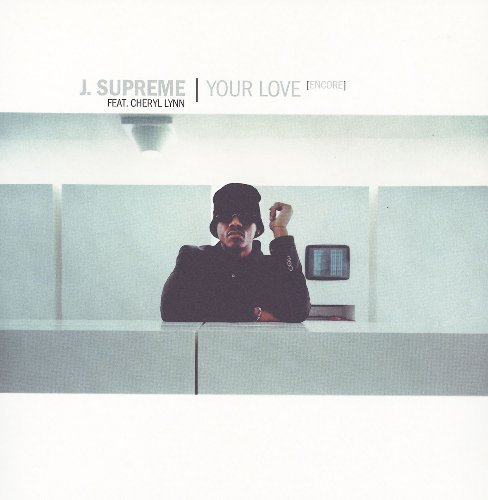 Фото 1: J. Supreme, Your love (encore; 2000, feat. Cheryl Lynn)