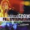 Sheryl Crow, Live from Central Park (1999, & Friends)