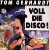 Tom Gerhardt, Voll die Disco! (1993)