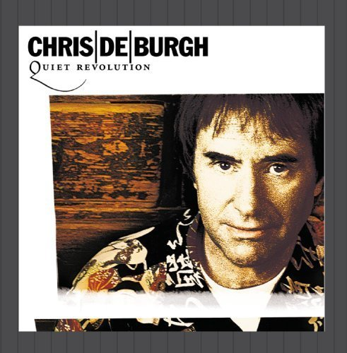 Bild 1: Chris de Burgh, Quiet revolution (1999)