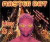 Master Ray, Hey dj (4 versions, 2000, #zyx/bft009)