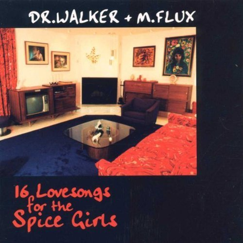 Bild 1: Dr. Walker, 16 lovesongs for the spice girls (1998, & M. Flux)
