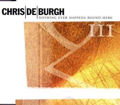 Bild 1: Chris de Burgh, Nothing ever happens round here