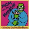 MCM & The Monster, Collective emotional problems (1993, US)