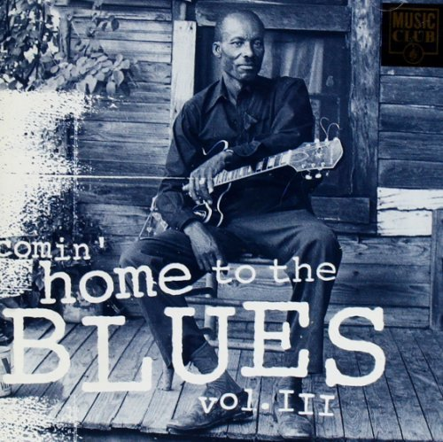 Bild 1: Comin' home to the Blues 3, John Lee Hooker, Mississippi Fred McDowell, Tommy Tucker, Muddy Waters..