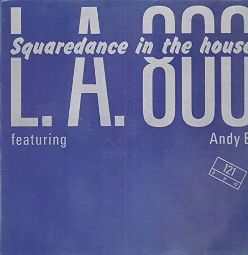 Bild 1: L.A. 800, Squaredance in the house (1990, feat. Andy B.)