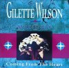 Gilette Wilson & Milk-E-Way, Coming from the heart