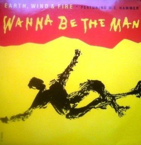 Bild 1: Earth Wind & Fire, Wanna be the man (1990, feat. MC Hammer)