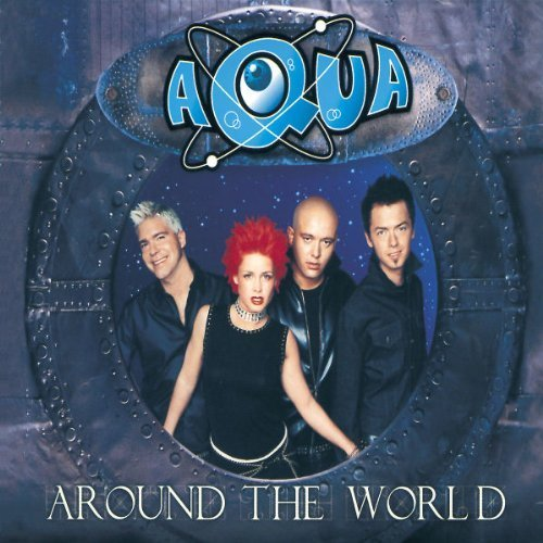 Bild 1: Aqua, Around the world (2000)