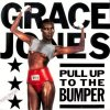 Grace Jones, Pull up to the bumper (Paul 'Groucho' Smykle Remix)