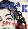 Leila K., Got to get (US, 4 versions, 1989, with Rob'n'Raz)